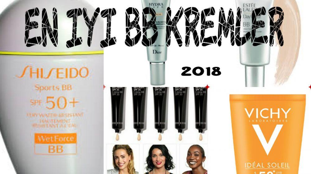 En İyi BB Krem 2018-BB Krem Nedir-En iyi Bb Krem Yorumları ve Önerileri